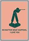 No matter what happens, I love you