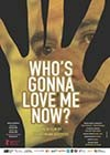 Whos Gonna Love Me Now (2016).jpg