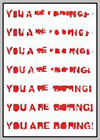You Are Boring!